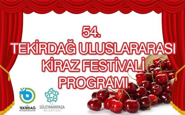 54. Tekirdağ Uluslararası Kiraz Festivali Programı Belli Oldu