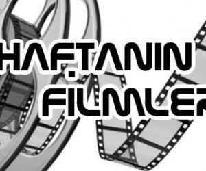 Haftanın filmleri (20 Temmuz 2018)